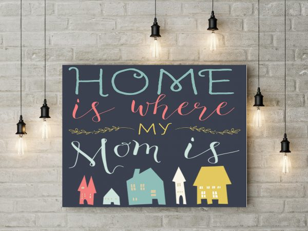 Home Is Where My Mom Is 1